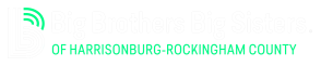 Big Brothers Big Sisters of Harrisonburg-Rockingham County – Youth Mentoring